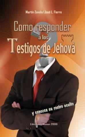 Como Responder a los Testigos de Jehova