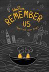 Remember Us by Idea Fina