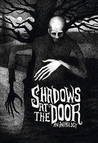 Shadows at the Door - An Anthology