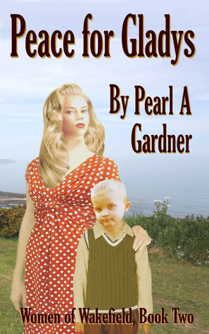 Peace for Gladys by Pearl A. Gardner