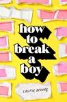 How to Break a Boy