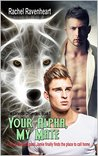 Your Alpha My Mate by Rachel Ravenheart