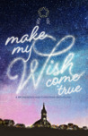 Make My Wish Come True by Ana Tejano