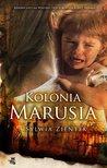 Kolonia Marusia by Sylwia Zientek