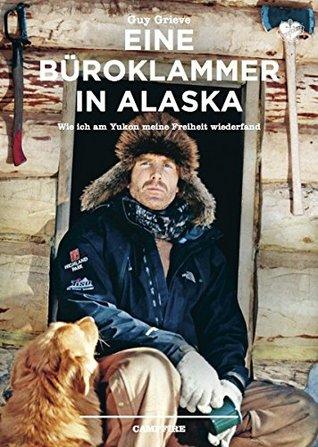 Eine Büroklammer in Alaska: Wie ich am Yukon meine Freiheit wiederfand