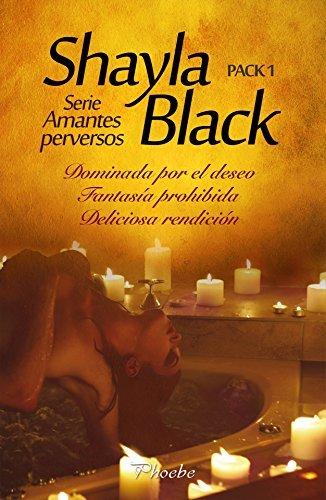 Serie Amantes perversos. Pack 1: Dominada por el deseo, Fantasía prohibida y Deliciosa rendición