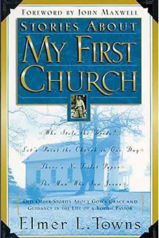Stories about My First Church by Elmer L. Towns