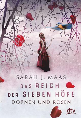 Dornen und Rosen (Das Reich der sieben Höfe, #1)