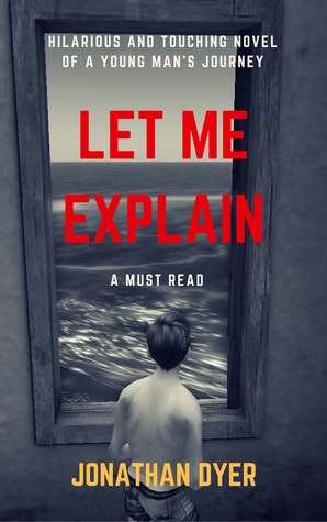Let Me Explain by Jonathan Dyer