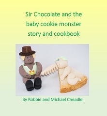 Sir Chocolate and the Baby Cookie Monster Story and Cookbook (Sir Chocolate, #2)