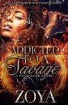 Addicted to a Savage: A Hood Love Story