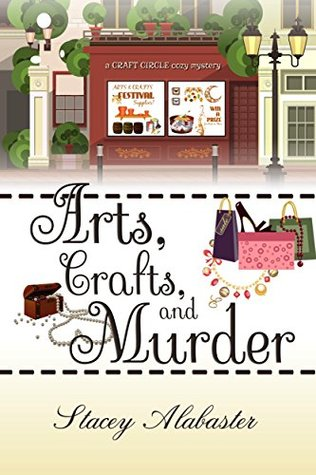 Arts, Crafts and Murder (Craft Circle Mystery #2)