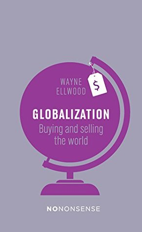globalization-buying-and-selling-the-world-no-nonsense-guides