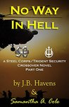 No Way in Hell: Part 1 (Steel Corps/Trident Security Crossover #1)