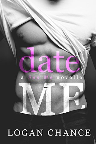 Date Me by Logan Chance