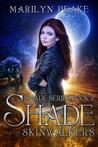 Shade And The Skinwalkers by Marilyn Peake