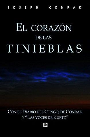 El corazon de las tinieblas, con el Diario del Congo de Conrad y Las voces de Kurtz, con notas e ilustrado