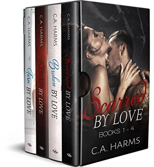 Scarred By Love Series Books 1-4 by C.A. Harms