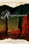 Renaissance (Autumn In The Desert Book 1)
