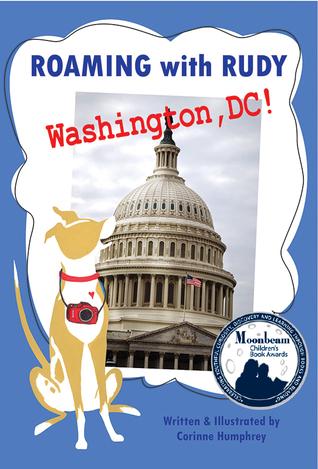 Roaming with Rudy, Washington DC! - Corinne Humphrey