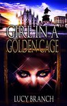 Girl In A Golden Cage (Gold Gift Series)