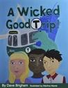 A Wicked Good Trip