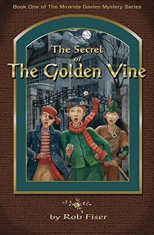 The Secret of The Golden Vine (The Miranda Davies Mystery Series Book 1)