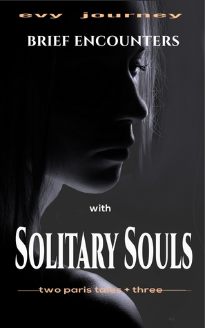 Brief Encounters with Solitary Souls