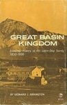Great Basin Kingdom: An Economic History of the Latter-day Saints, 1830-1900,  New Edition