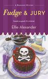 Fudge and Jury by Ellie Alexander