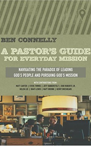 A Pastor's Guide for Everyday Mission by Ben Connelly