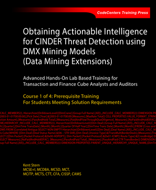 Obtaining Actionable Intelligence for CINDER Threat Detection using DMX Mining Models (Data Mining Extensions)