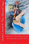 The Merrell Saga: Based on a True Story from the Red Stick War of 1813-1814