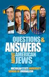 100 Questions and Answers About American Jews with a Guide to Jewish Holidays: Basic facts about the culture, customs, language, religion, origins and politics of Jewish Americans