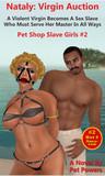 Nataly: Virgin Auction (Pet Shop Slave Girls, #2)