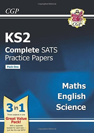 KS2 Complete SATS Practice Papers: Science, Maths & English (Updated for the 2017 Tests) - Pack 1