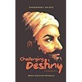 Challenging Destiny A Biography of Chhatrapati Shivaji