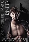 TURNED: A Hollywood Alpha Billionaire Shifter Romance (Los Angeles Lights Book 5)