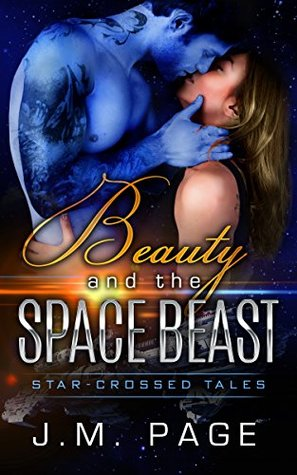 Beauty and the Space Beast: A Space Age Fairy Tale (Star-Crossed Tales #2)