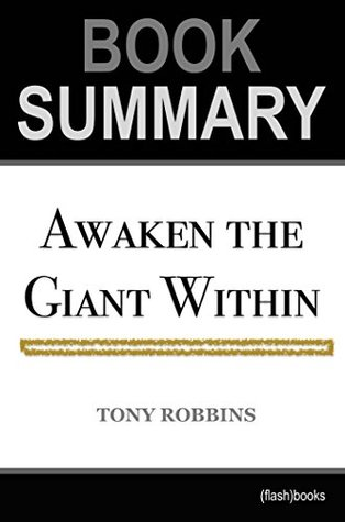 Summary of Awaken the Giant Within by Tony Robbins | Book Summary Includes Analysis