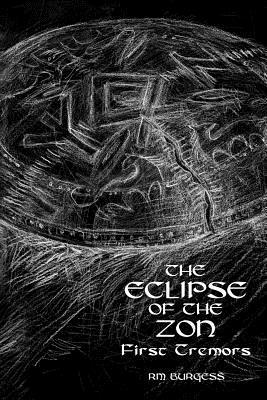 The Eclipse of the Zon: First Tremors