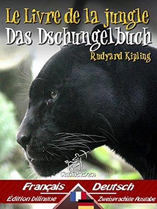 Le Livre de la jungle - Das Dschungelbuch: Bilingue avec le texte parallèle - Zweisprachige Ausgabe: Français-Allemand / Französisch-Deutsch (Dual Language Easy Reader t. 48)