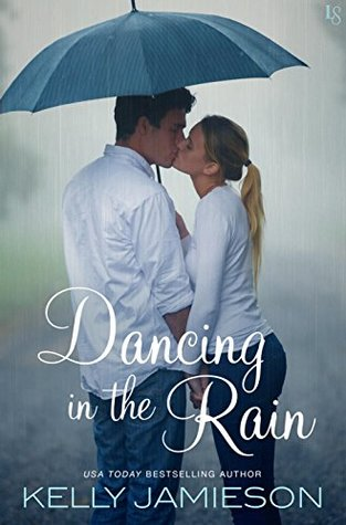 Dancing in the Rain by Kelly jamieson
