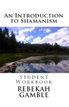An Introduction to Shamanism Student Workbook