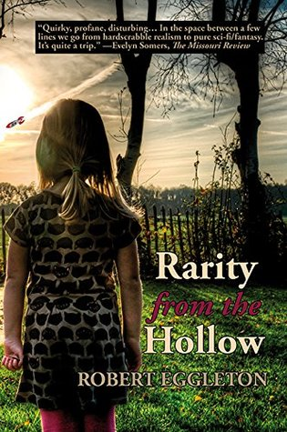 Rarity from the Hollow by Robert Eggleton