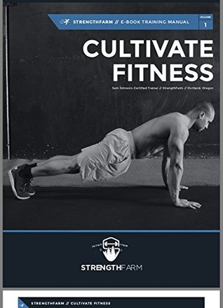 Cultivate Fitness: Vol. 1