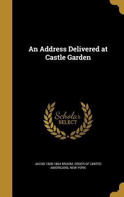 An Address Delivered at Castle Garden
