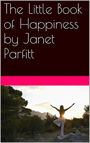 The Little Book of Happiness by Janet Parfitt