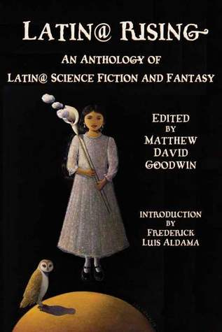 Latin@ Rising: An Anthology of Latin@ Science Fiction and Fantasy