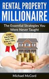 Rental Property Investing: The Essential Strategies You Were Never Taught (Rental Property, No Money Down, Real Estate, Passive Income, Investing, Investment Book 3)